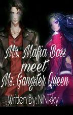 Mr. Mafia Boss Meet Ms. Gangster Queen by NiNikky