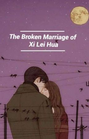 The Broken Marriage of Xi Lei Hua by winderlust