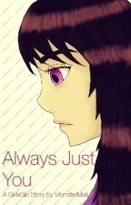 Always Just You (GirlxGirl) by Monster_Mali