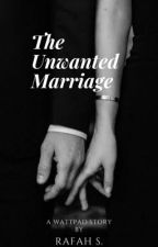 The Unwanted Marriage by RafahSymmonds