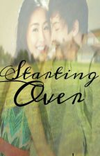 Starting Over [Kathniel] Book 1 by Msearado