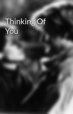 Thinking Of You by SherrieAlbaladejo