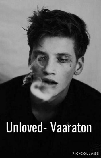 Unloved- Vaaraton