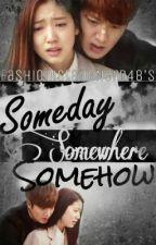 Someday Somewhere Somehow by iamEJC