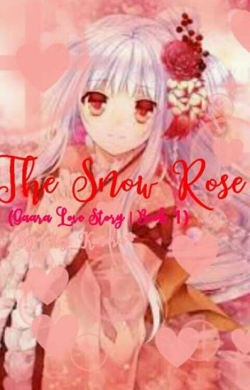 The Snow Rose {Gaara Love Story|Book 1}