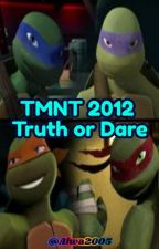 TMNT 2012 Truth or Dare by Alwa2005
