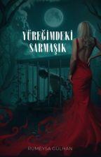 Yüreğimdeki Sarmaşık (KARADENİZ SERİSİ-II) by RumeysaGulhan