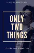 Only two things ; markson ┊ 2°temp. by -hisxhkah