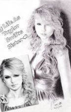 My Life As Taylor Swift's Sister( Hi I'm Ally Swift) by Swifty1213