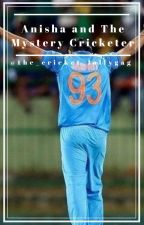 Anisha and The Mystery Cricketer| A Jasprit Bumrah Fanfic [COMPLETED] by cricketislife97