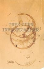 Tres Gunn Investigations by lyttlejoe