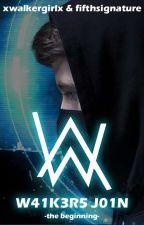 W41K3R5 J01N || the beginning by xwalkergirlx