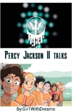 Percy Jackson || talks by R3neeW