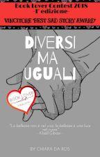Diversi ma uguali by Chiara_1902