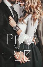 Pray With Me. by kurdisshh