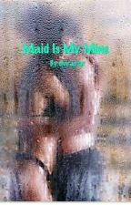 Maid Is My Mine by elviradiar