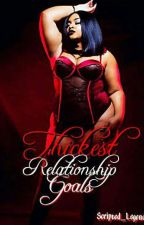 Thickest Relationship Goals (Urban Fiction) (COMPLETE) by inhaleyou