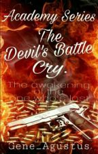 Academy Series: The Devil's Battle Cry. by Gene_Agustus