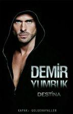 Demir Yumruk  by destina_destina