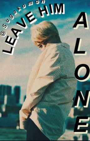 leave him alone [Yoonmin] - A/N - Wattpad
