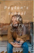 Peyton's school life diary (Leaving home) by Maryqueen-