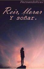 Reir, llorar y soñar by fernandoRial
