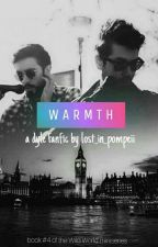 W∆RMTH - a dyle fic - book #4 of the WW Series by lost_in_pompeii