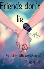 Friends don't lie(Mileven) by sisterofheart