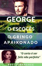 George o Escocês - O gringo Apaixonado  by BbelleBastos