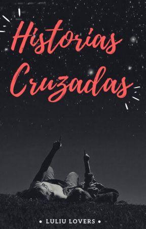 Historias Cruzadas by LuliuLovers74
