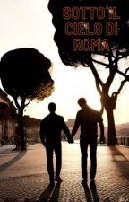 Sotto il cielo di Roma→Tematica Omosessuale← by svetlavly