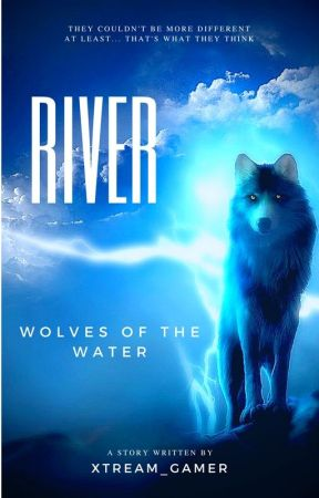River - Wolves of the Water by Xtream_Gamer