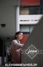 Jane // Book 2 of 'Eleanor' by ElevenJaneWheeler