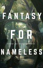 Fantasy For Nameless    RP    Zapisy Otwarte by Happierly