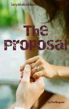 The Proposal (One Shot) by lazyakabookworm