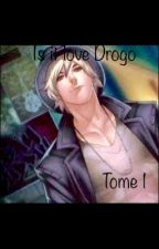 Is it love Drogo❤️ tome 1  by user62048409