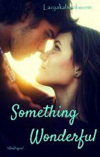 Something Wonderful by lazyakabookworm