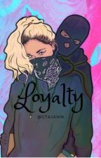 Loyalty by GTAjawn