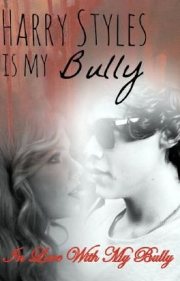 In Love With My Bully - Harry Styles (One Direction Fanfiction)