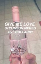 Give Me Love // Stylinson Indonesia by DOLLARRY