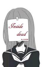 Inside dead by luliik388