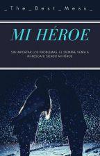 Mi Héroe  by _The_Best_Mess_