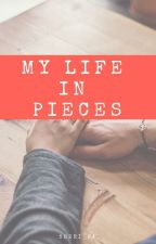 My Life in Pieces by sherie_fah