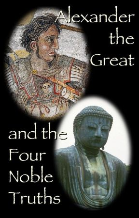 Alexander the Great and the Four Noble Truths by lpetrich