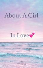 About a girl in love💕 by naylaswagg