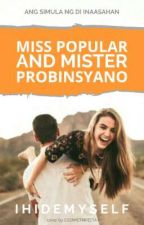Ms. POPULAR and Mr. PROBINSYANO [COMPLETED] by IHIDEMYSELF