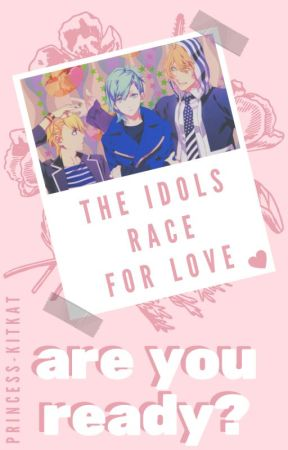 the idols race for love, are you ready? | book one | utapri by Princess-KitKat