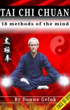 Tai Chi Chuan - 18 methods of the mind - by Tai_Chi_Apeldoorn