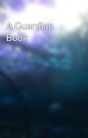A Guardian Book by MkUltimate