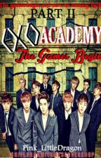 Part II: ExO Academy...The Game's Begins [EDITING SOON] by PinkLittleDragon